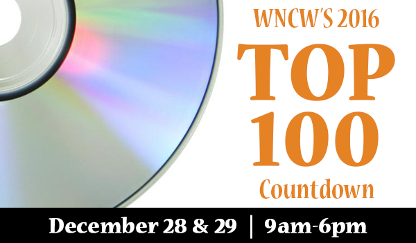 WNCW's 2016 Top 100 Countdown will be December 28 and 29 during the daytime music mix from 9am to 6pm.