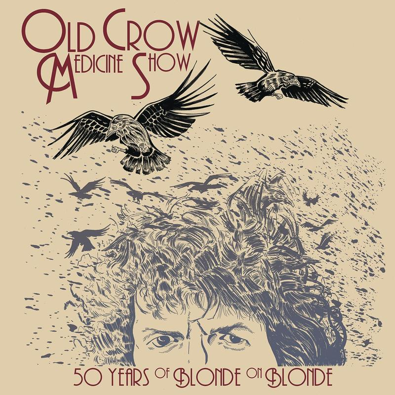 Old Crow Medicine Show – 50 Years of Blonde On Blonde