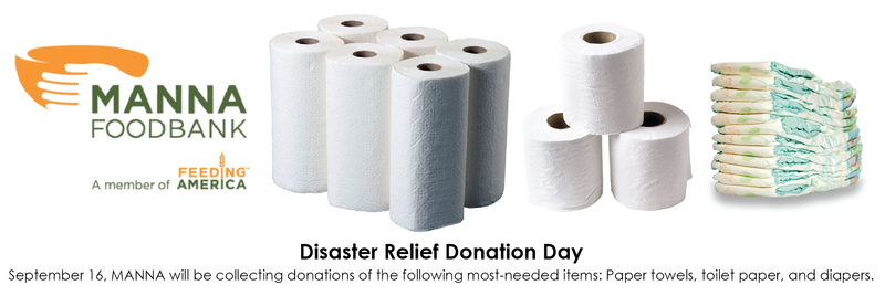 Disaster Relief Donation Day at MANNA September 16: paper towels, toilet paper, diapers