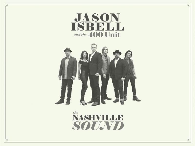 Jason Isbell & the 400 Unit - The Nashville Sound