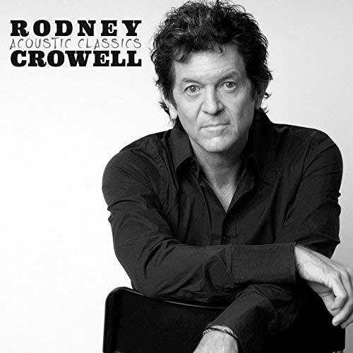 Image of musician Rodney Crowell on cover of album Acoustic Classics