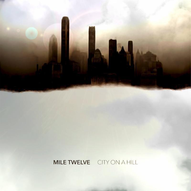 """Mile Twelve """"City on a Hill"""""""