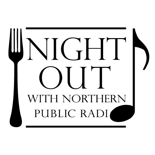 A Night Out With Northern Public Radio