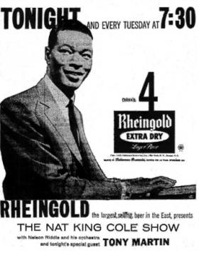 """Rheingold beer was a local sponsor for """"The Nat King Cole Show,"""" which never found a national sponsor."""