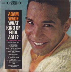 """Adam Wade's """"What Kind of Fool Am I?"""""""