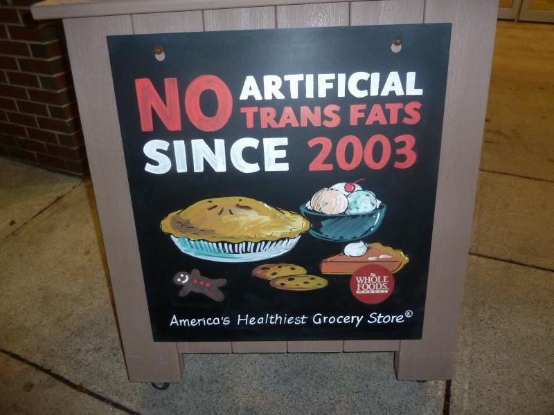 Large retailers like Whole Foods eliminated artificial trans fats years ago.