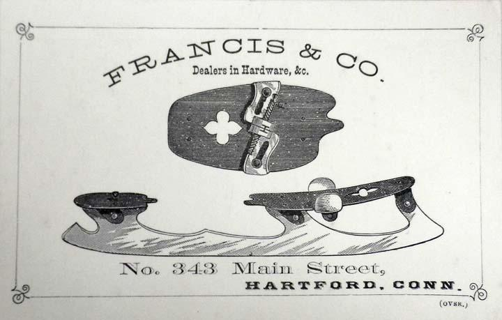 Francis and Co. Trade Card. Late 19th century. This trade card shows a pair of skates made to attach to a pair of sturdy boots.