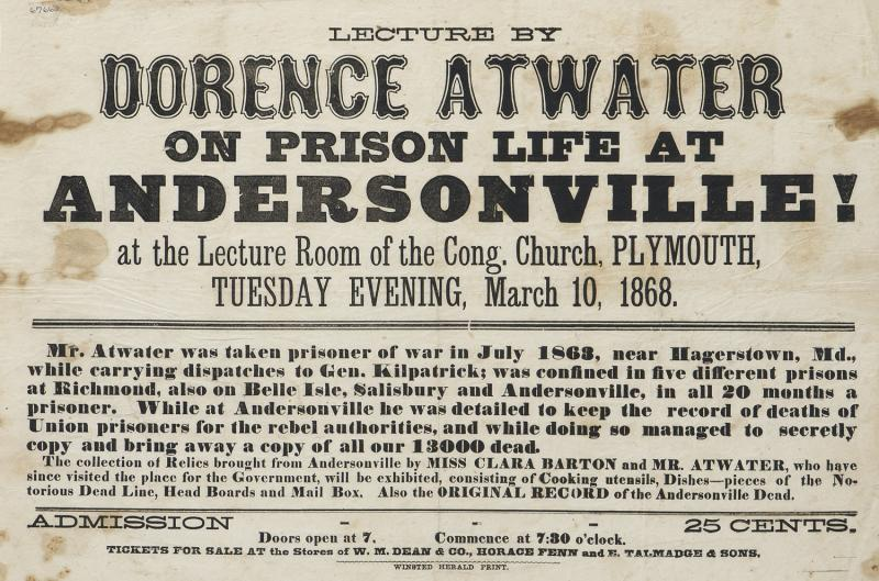 Dorence Atwater on Prison Life at Andersonville!  This poster advertises a lecture that Cavalryman Dorence Atwater of Terryville, an Andersonville survivor, delivered in Plymouth, CT after the war.
