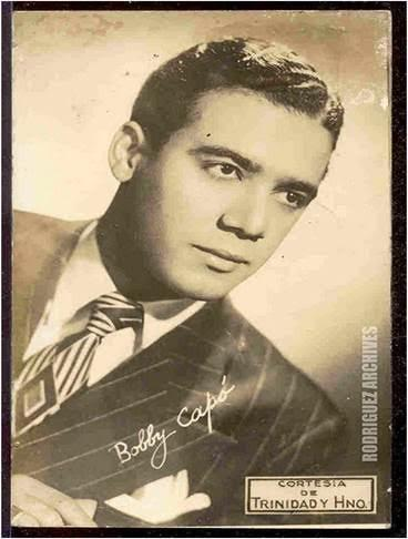 Puerto Rican entertainer, Bobby Capo (1922-1989), emigrated from Puerto Rico to New York City in the early 1940s. He first seized wide attention as a singer with such popular bands of the time as the Xavier Cugat Orchestra.