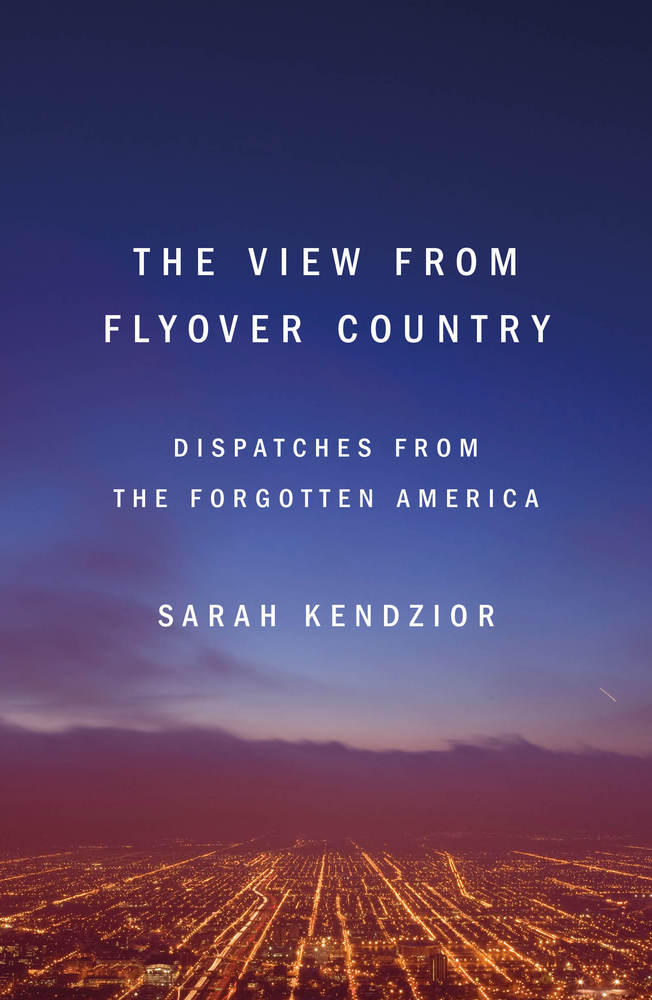 The View From Flyover Country book cover by Sarah Kendzior