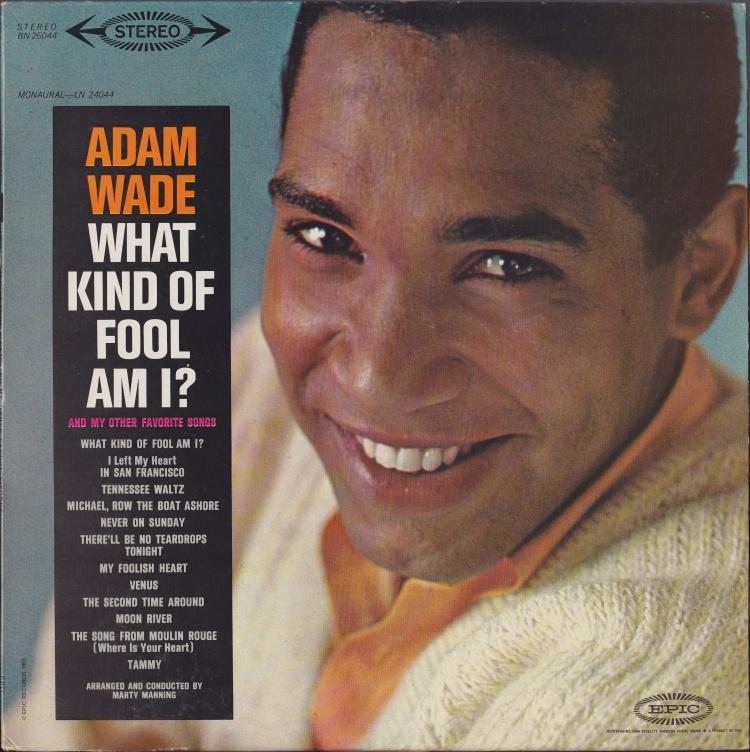 Adam Wade (singer) Adam Wade s quot What Kind of Fool