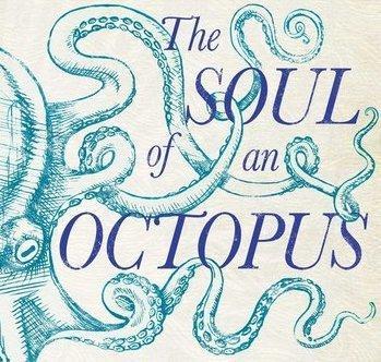 Sy Montgomery's newest book - The Soul of an Octopus: A Surprising Exploration into the Wonder of Consciousness