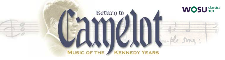 Return to Camelot Music of the Kennedy White House