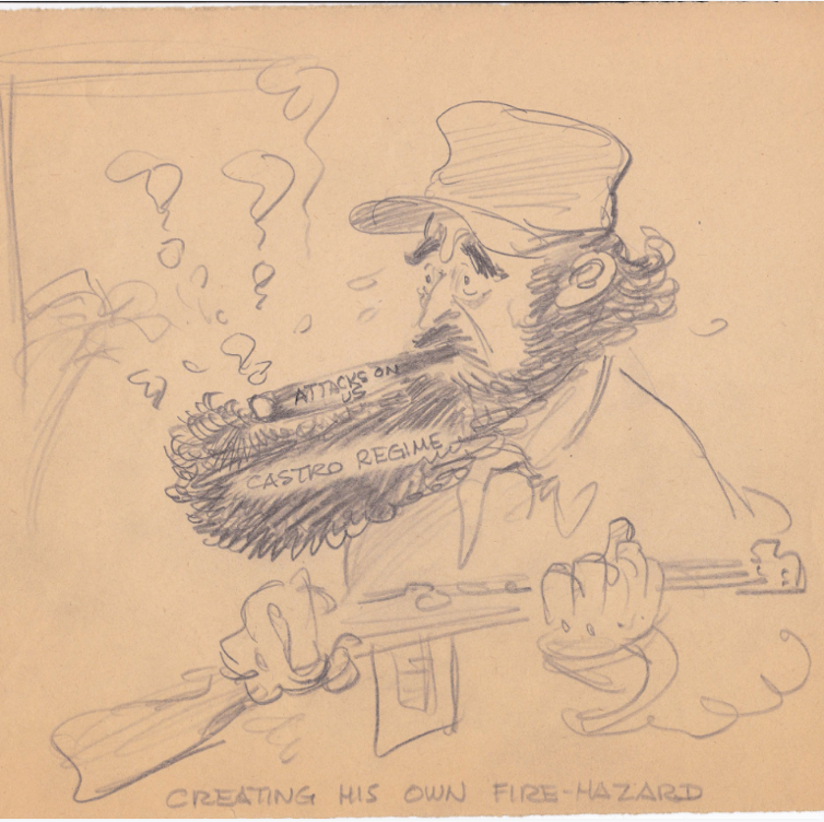 Draft of a cartoon by James Berryman showing the flammability of Fidel Castro's beard, undated. Boxes 8 and 9, James Thomas Berryman Papers.