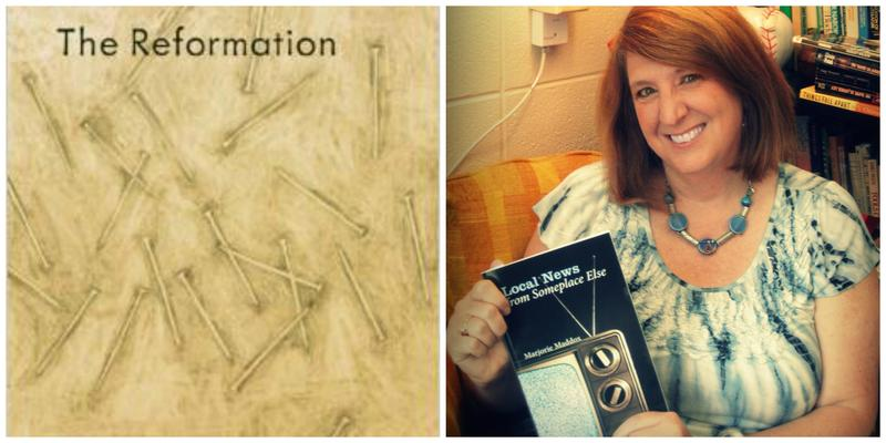 "The cover of ""The Reformation""; Reviewer Marjorie Maddox with her novel."