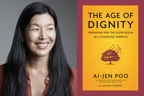 Ai Jen Poo, author of The Age of Dignity, Preparing for the Elder Boom in a Changing World.