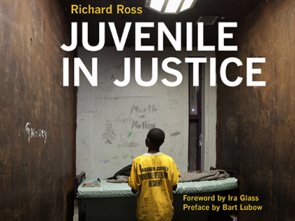 """Juvenile Justice,"" by photographer and researcher Richard Ross"