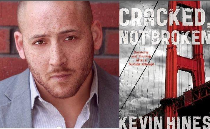 "Kevin Hines, author of ""Cracked, Not Broken: Surviving and Thriving After a Suicide Attempt"""