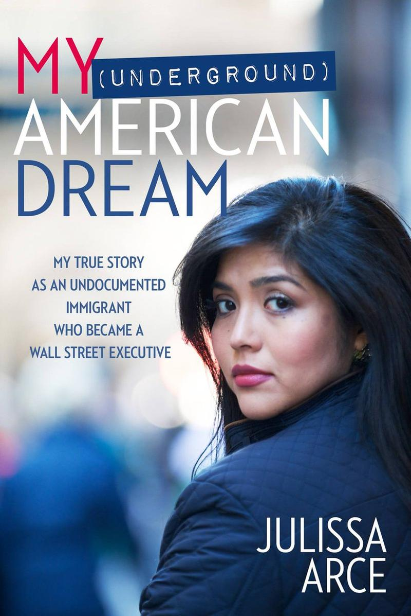 "Julissa Arce, author of ""My (Underground) American Dream"