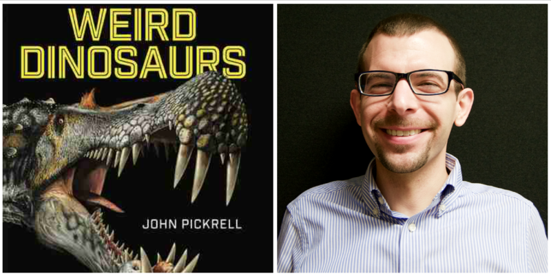 "Brady Clemens reviews ""Weird Dinosaurs"" by John Pickrell."