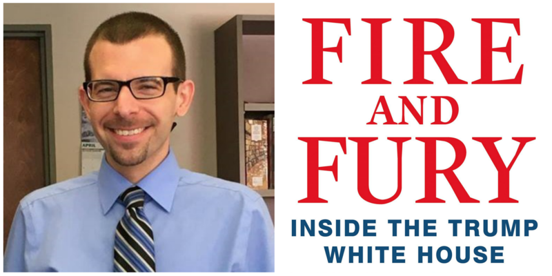 "Brady Clemens reviews ""Fire and Fury: Inside the Trump White House"" by Michael Wolff."