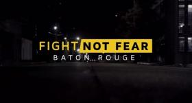 The Fight Not Fear campaign is pushing for consolidated law enforcement in Baton Rouge.