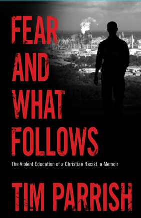 Fear and What Follows: The Violent Education of a Christian Racist