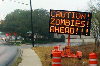 Caution - Zombies Ahead