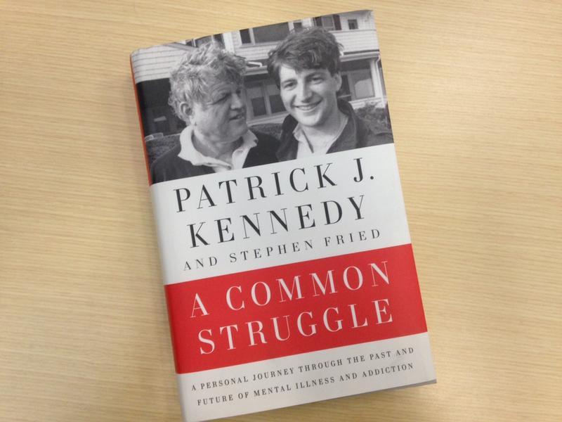 Patrick Kennedy's new memoir, A Common Struggle