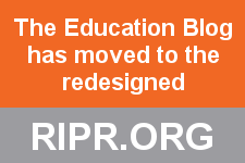 The education blog has moved to the new RIPR.org