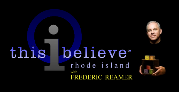 This I Believe RI with Frederic Reamer