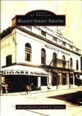 <em>Walnut Street Theatre</em>, by Bernard Harvard and Mark D. Sylvester