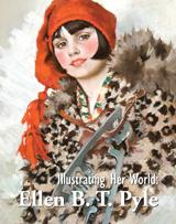 <i>Illustrating Her World: Ellen B. T. Pyle</i> at the Delaware Art Museum is on view until January 3, 2010.