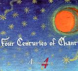 <i>Four Centuries of Chant</i> is Anonymous 4's new CD, and a wonderful introduction to the sounds of Gregorian chant.