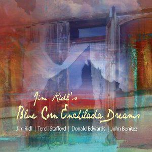 Blue Corn Enchilada Dreams by Jim Ridl
