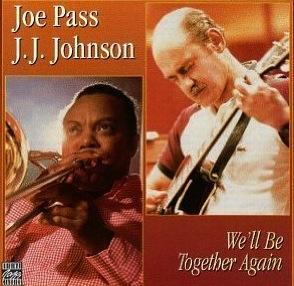 Joe Pass & J.J. Johnson: We'll Be Together Again