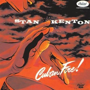 Stan Kenton's Cuban Fire!