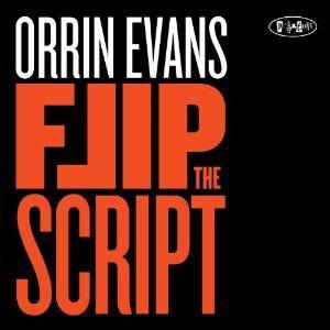 Orrin Evans - Flip the Script