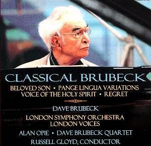 In 2003, Dave Brubeck joined forces with the London Symphony Orchestra, the London Voices, baritone Alan Opie and the Dave Brubeck Quartet on CLASSICAL BRUBECK, based on sacred text.