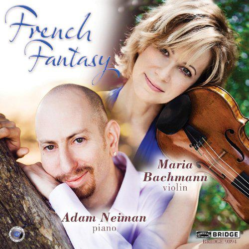 Violinist Maria Bachmann's new CD is FRENCH FANTASY