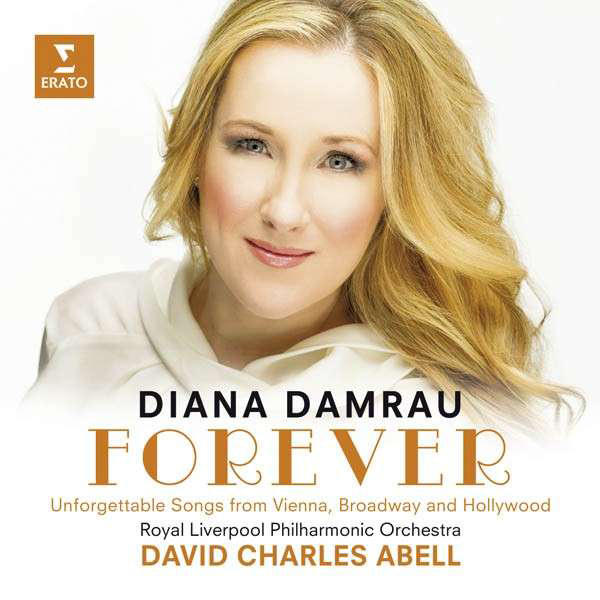 Diana Damrau, Forever: Unforgettable Favorites from Vienna, Broadway and Hollywood