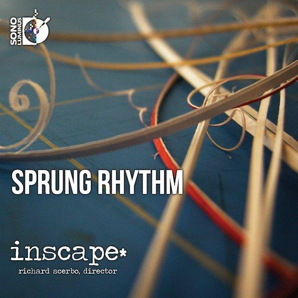 Inscape's CD Sprung Rhythm, including  Joseph Hallman's Three Poems of Jessica Hornik