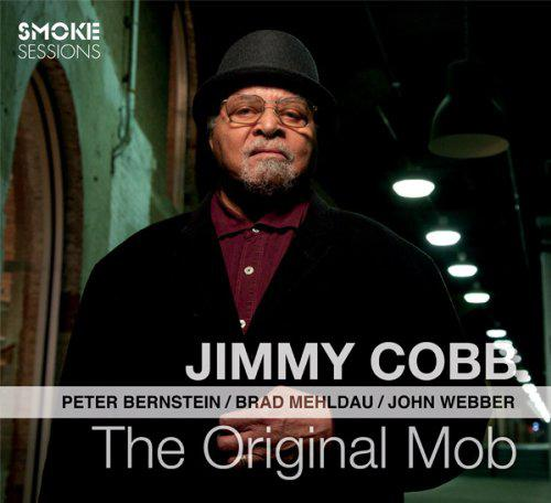 The Original Mob, assembles drummer Jimmy Cobb, guitarist Peter Bernstein, pianist Brad Mehldau, and bassist John Webber.