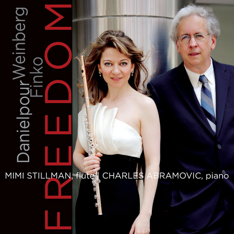 Freedom, by flutist Mimi Stillman and pianist Charles Abramovic, brings together two works commissioned by their Philadelphia-based Dolce Suono Ensemble, and one long-lost work recently discovered.