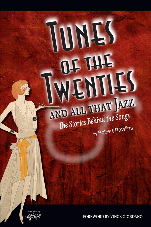 Robert Rawlins is the author of TUNES OF THE TWENTIES.