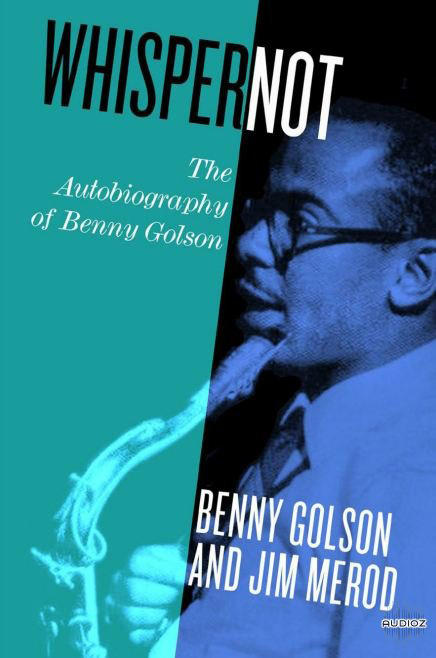 Benny Golson The Whisper Not Tour