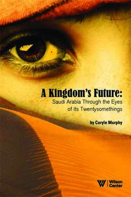 A Kingdom's Future, by Caryle Murphy