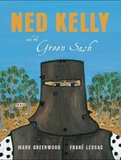 Ned Kelly and the Green Sash by Lessac and Greenwood