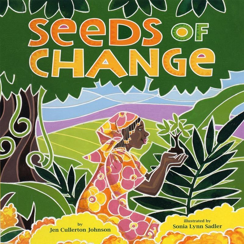 Seeds of Change: Wangari's Gift to the World, by Jen Cullerton Johnson