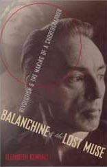 Balanchine & the Lost Muse: Revolution & the Making of a Choreographer by Elizabeth Kendall